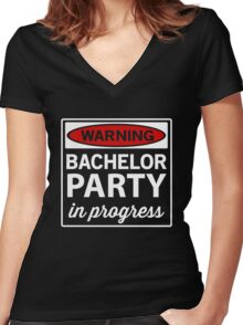 Warning. Bachelor Party in Progress Women's Fitted V-Neck T-Shirt