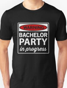 Warning. Bachelor Party in Progress T-Shirt