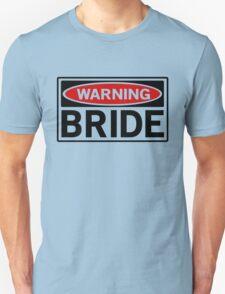 Warning Bride Unisex T-Shirt