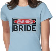 Warning Bride Womens Fitted T-Shirt