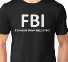 "FBI ""Famous Beer Inspector"" Unisex T-Shirt"