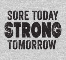 Sore Today Strong Tomorrow by Fitspire Apparel