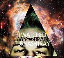 I Watched My Brain Turn Ashtray by kuylerquijas