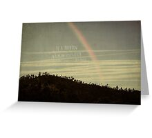 be a rainbow in someone else's cloud - Maya Angelou Greeting Card