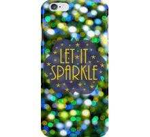 Let It Sparkle iPhone Case/Skin