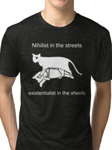 Nihilist in the streets Tri-blend T-Shirt