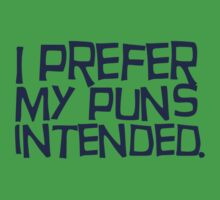 I prefer my puns intended Kids Tee