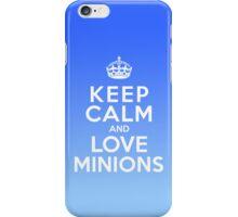 Keep Calm And Love Minions case iPhone Case/Skin