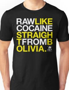 Raw Like Cocaine (v1) Unisex T-Shirt