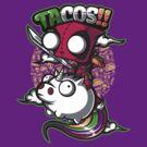tacos and unicorns  by jmlfreeman