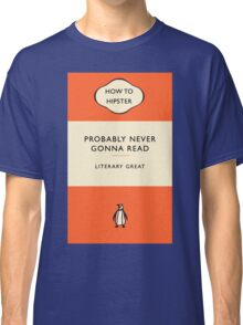 The Hipster Toolkit - The Literary Classic Classic T-Shirt