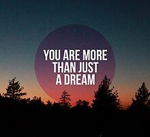 More Than Just A Dream by Diana Nevarez