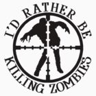 I'd Rather be Hunting Zombies by panzerfreeman