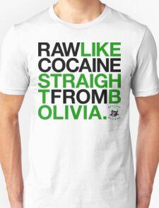 Raw Like Cocaine (v2) Unisex T-Shirt
