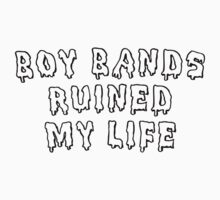 Boy Bands Ruined My Life by judymoy