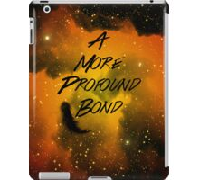 A More Profound Bond iPad Case/Skin