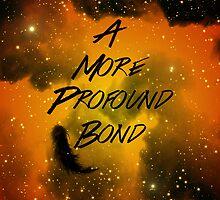 A More Profound Bond by erisgregory
