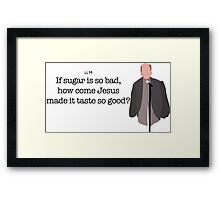 If Sugar Is So Bad Guy Parks and Recreation Framed Print