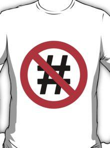 No Hash Tags T-Shirt