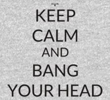 Keep Calm And: Bang Your Head One Piece - Long Sleeve