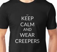 Keep Calm And: Wear Creepers Unisex T-Shirt
