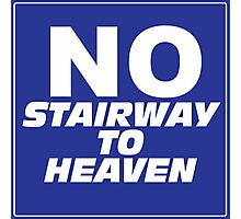 Wayne's World No Stairway to Heaven Sign Photographic Print
