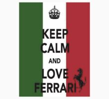 Keep calm and love Ferrari  by J C