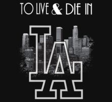 To live & die in L.A. by FreeYourArt