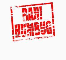 Bah! Humbug, red rubber stamp effect Unisex T-Shirt