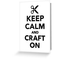 Keep calm and craft on Greeting Card