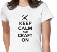 Keep calm and craft on Womens Fitted T-Shirt