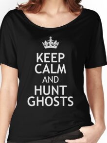 KEEP CALM AND HUNT GHOSTS Women's Relaxed Fit T-Shirt