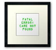 Fatal Error Framed Print