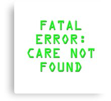 Fatal Error Canvas Print