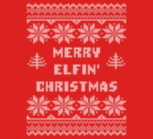 Funny Merry Elfin' Christmas Ugly Sweater by xdurango