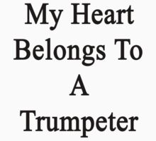 My Heart Belongs To A Trumpeter  by supernova23