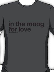 "ITALIAN TECH Trend ""in the moog for love"" T-Shirt"