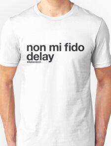 """ITALIAN TECH Trend """"non mi fido delay"""" T-Shirt"""