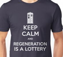 KEEP CALM and regeneration is a lottery Unisex T-Shirt