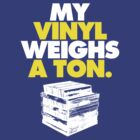My Vinyl Weighs A Ton (v2) by smashtransit