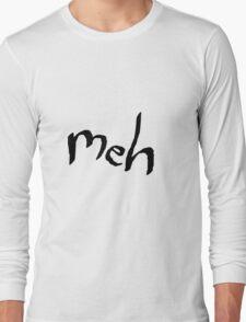 Meh Long Sleeve T-Shirt