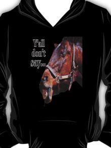 Y'all Don't Say... T-Shirt