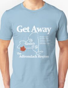 Get Away To Upstate New York Unisex T-Shirt