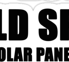 ITS NOT A BALD SPOT ITS A SOLAR PANEL FOR A SEX MACHINE Sticker
