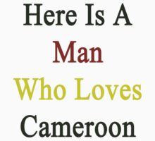 Here Is A Man Who Loves Cameroon  by supernova23