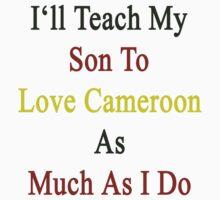 I'll Teach My Son To Love Cameroon As Much As I Do  by supernova23