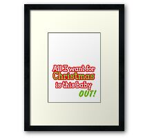 All I want for Christmas is this baby OUT!  in red and green Framed Print