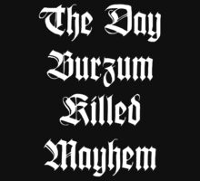 When Burzum Killed Mayhem by Willis Lucero