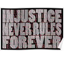 injustice never rules forever Poster