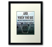the only kingdom youll see Framed Print